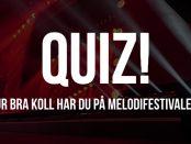 QUIZ_ Hur bra koll har du på Melodifestivalen_