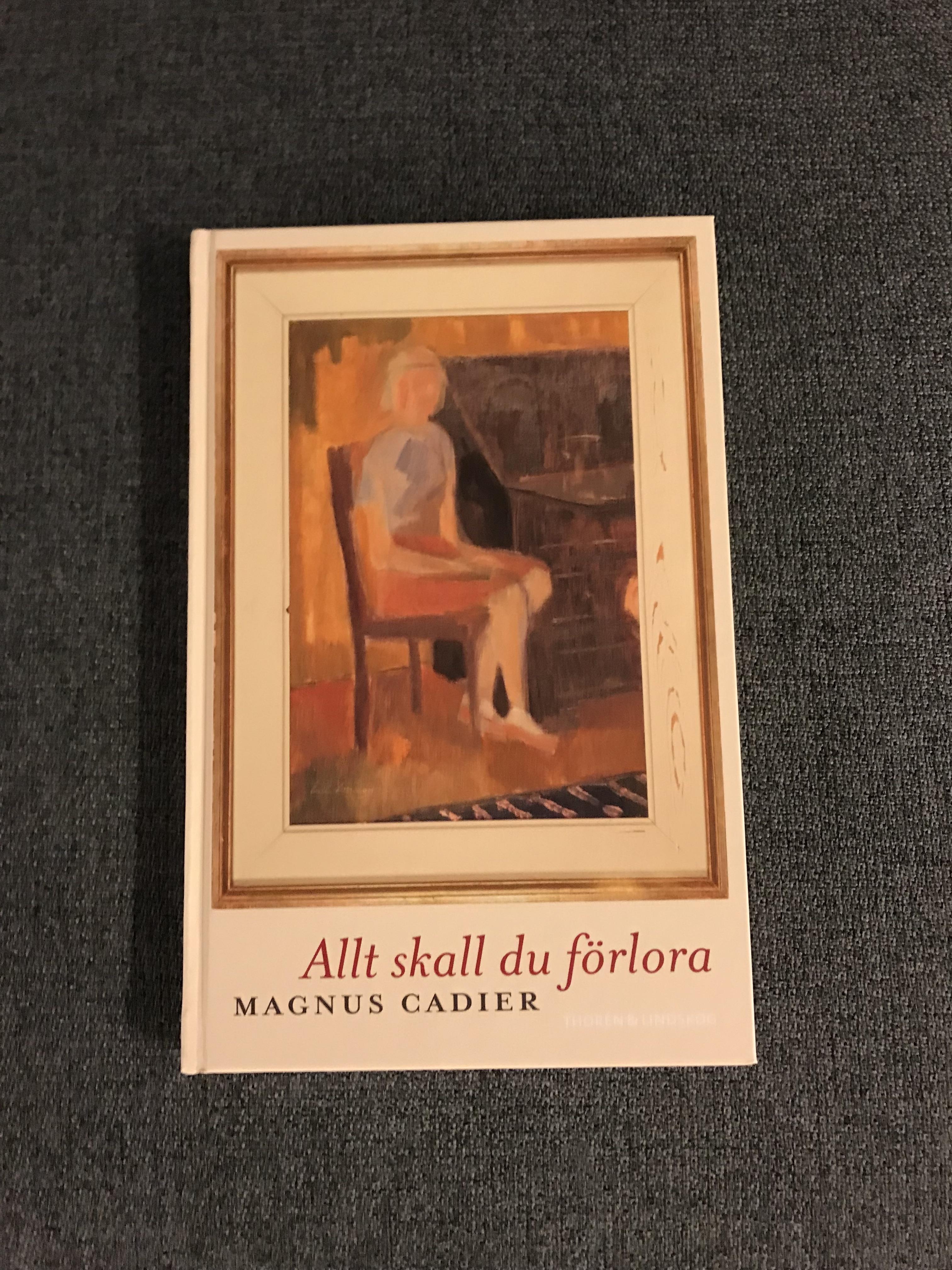"""Omslag """"Allt skall du förlora"""". För Magnus Cadier liknar bilden hans bild av romanens huvudkaraktär Solveig."""